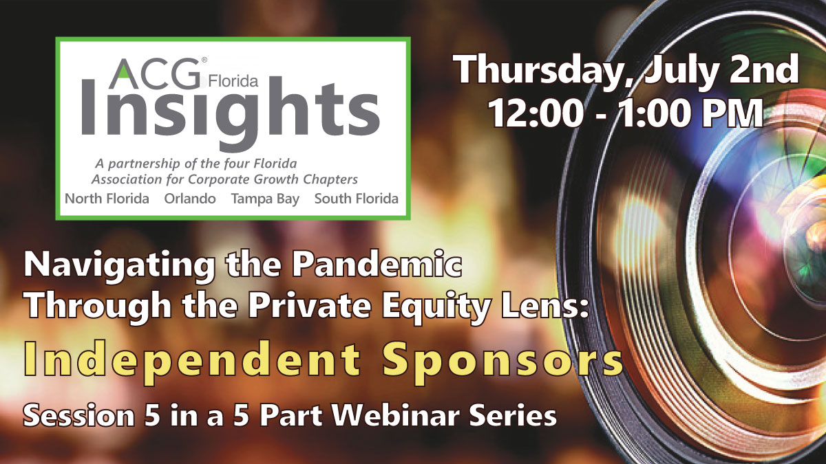 Camera lens. Navigating the pandemic through the private equity lens: independent sponsors. Session 5 in a 5 part Webinar Series