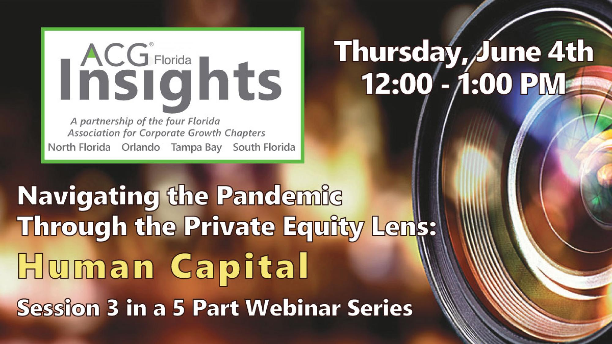 Camera Lens. ACG Insights Navigating the Pandemic Through the Private Equity Lens: Human Capital