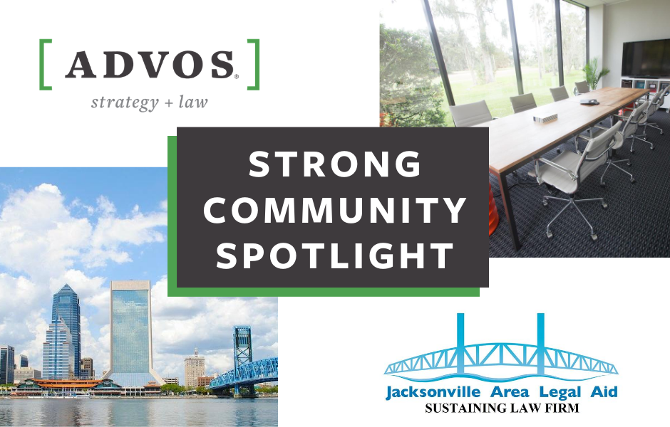 (Left) Jacksonville skyline (right) ADVOS office. Strong community Spotlight. Jacksonville Area Legal Aid Sustaining Law Firm